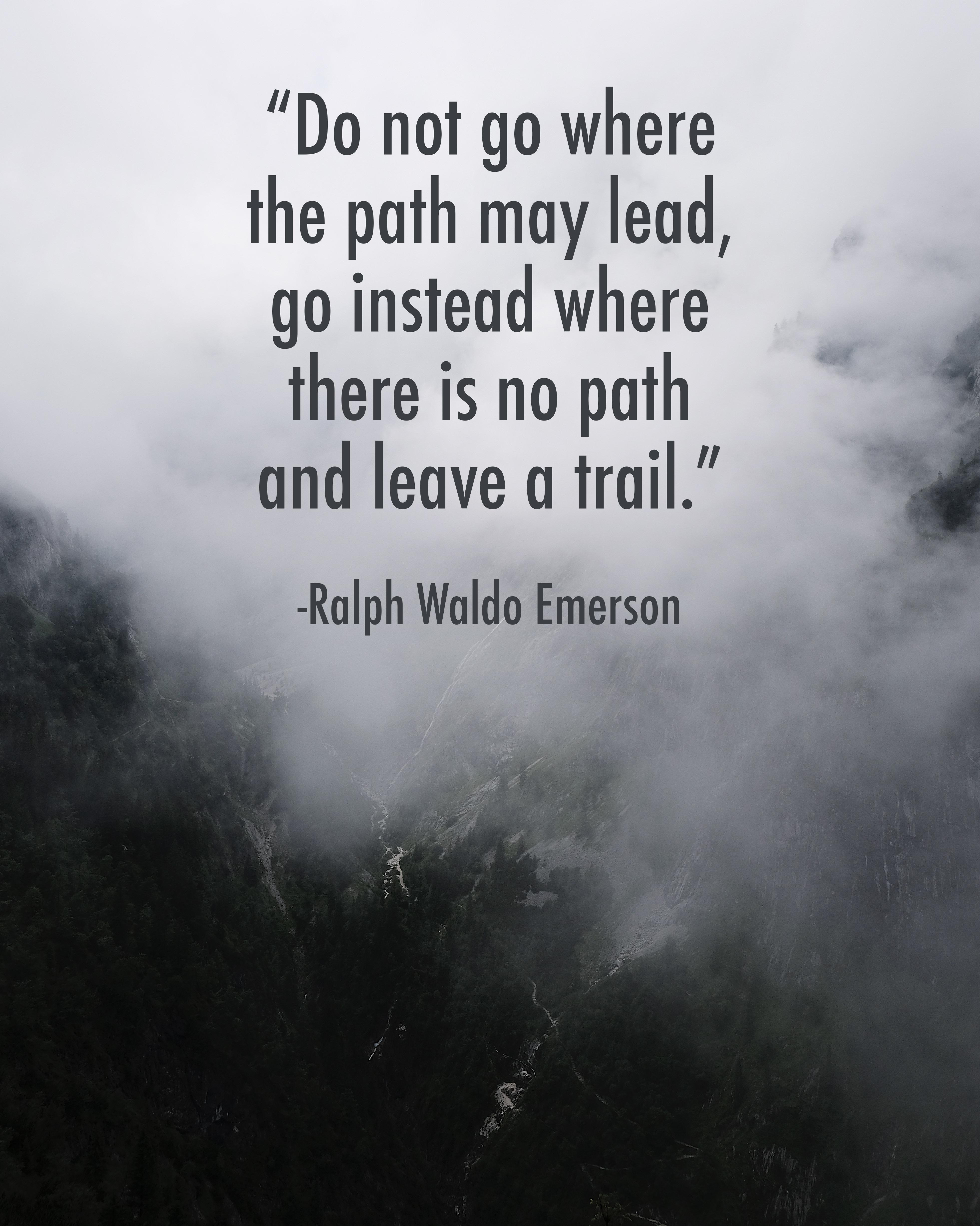 [Image] Be a trailblazer.