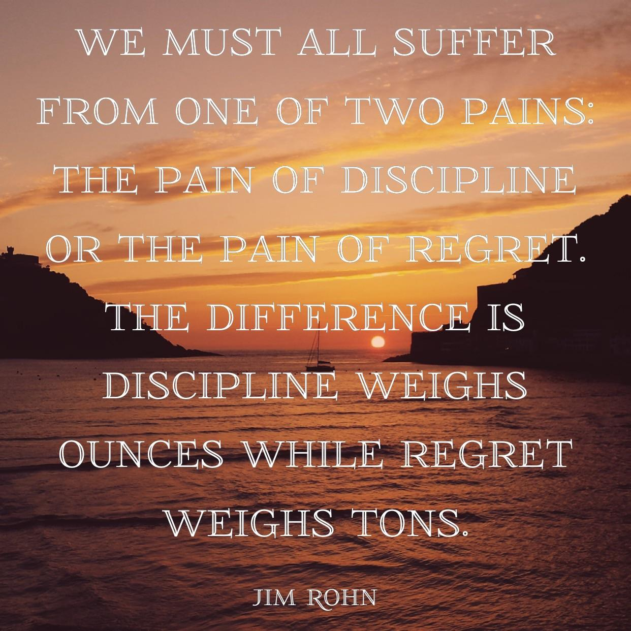 """We must all suffer from one of two pains…"" -Jim Rohn [OC] [1242 x 1242]"