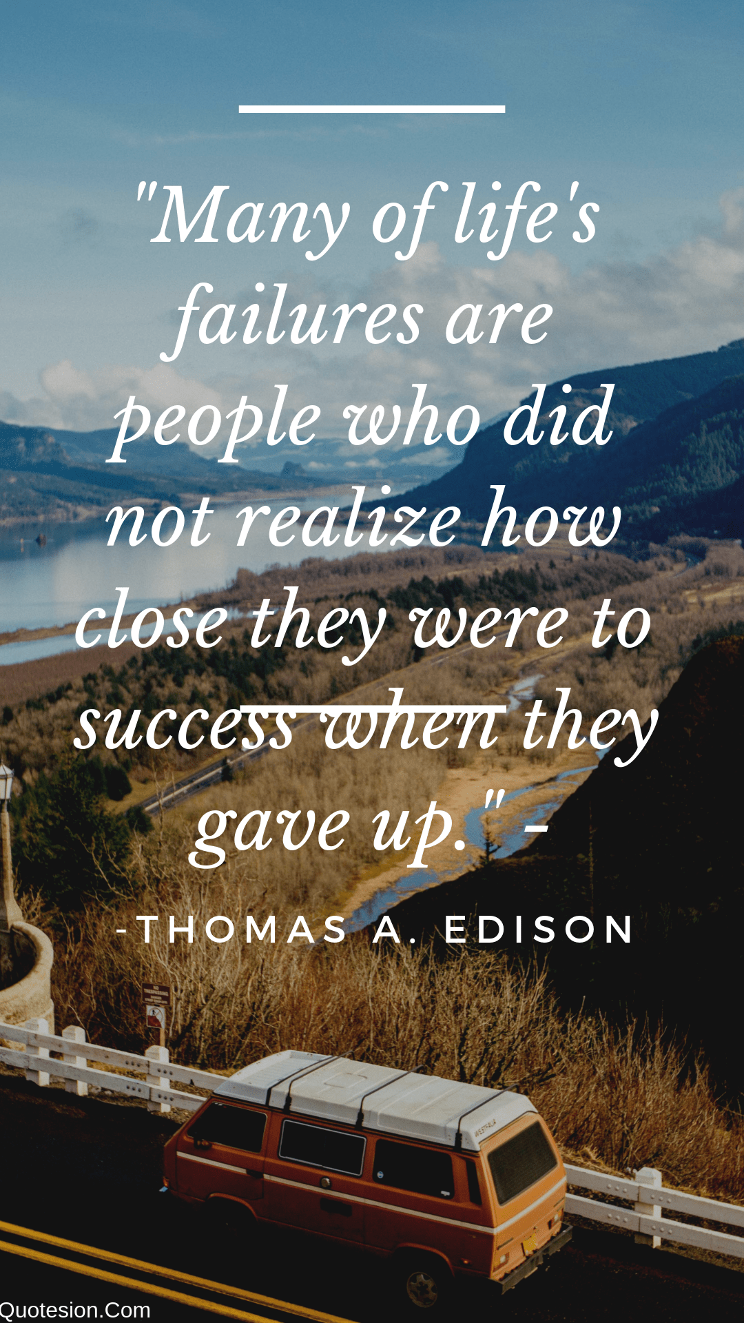"""Many of life's failures are people who did not realize how close they were to success when they gave up."" -Thomas A. Edison- [1920×1080]"