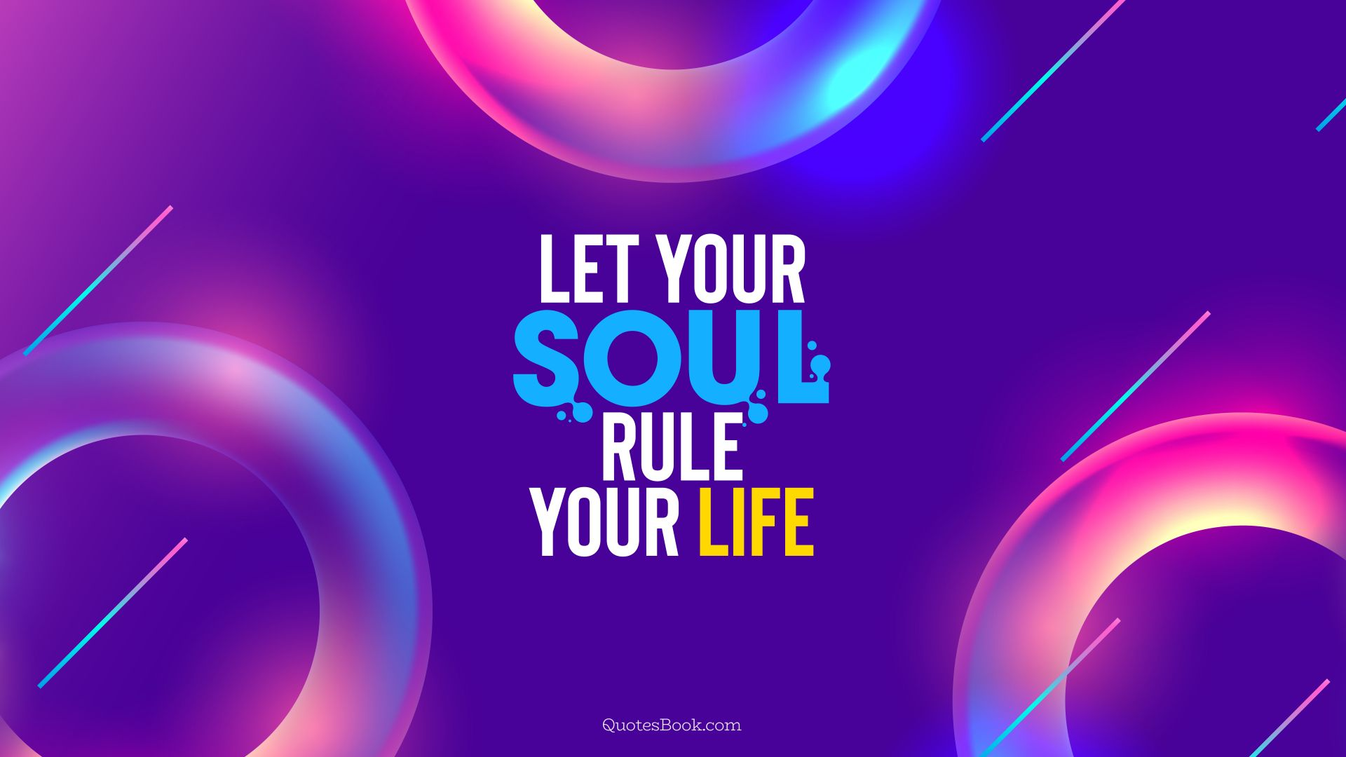 """Let your soul rule your life"" – QuotesBook [7680×4320]"