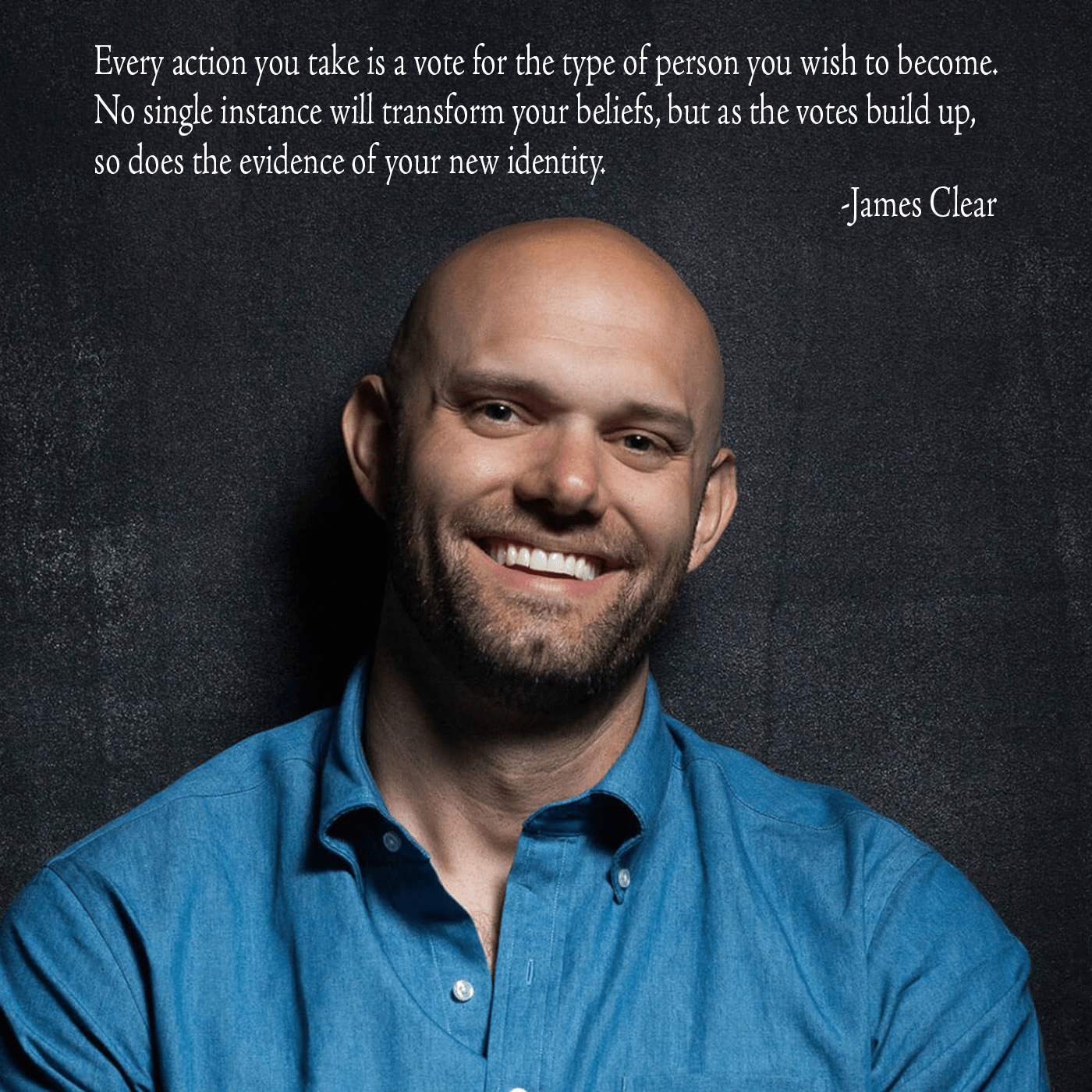 """Every action you take is a vote for the type of person you wish to become…"" – James Clear [OC] [1400×1400]"