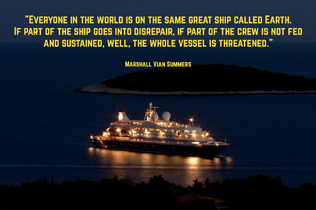 Everyone in the world is on the same great ship called Earth – Marshall Summers [1024×682]