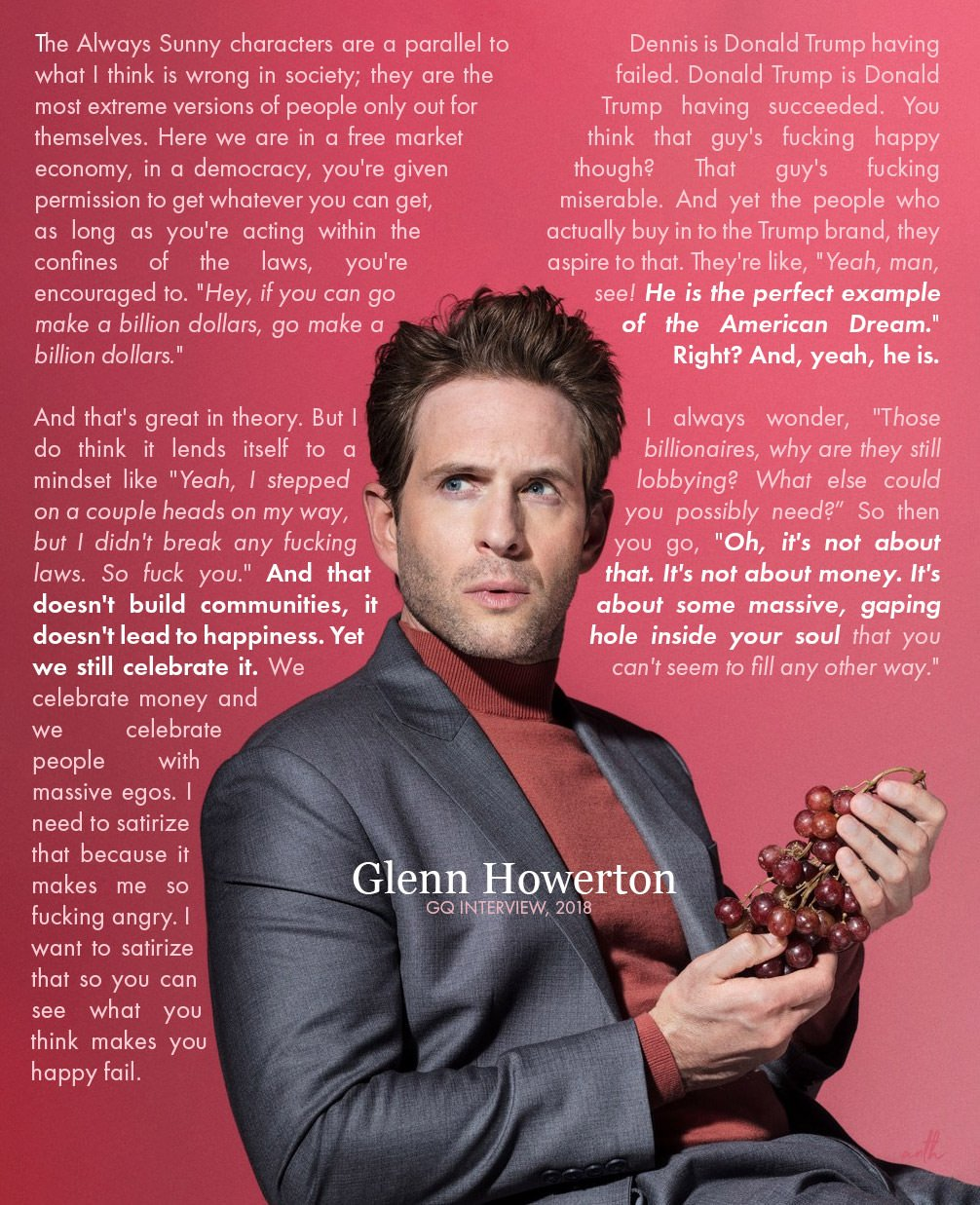 """The Always Sunny characters are a parallel to what I think is wrong in society…""- Glenn Howerton [1006 × 1237]"