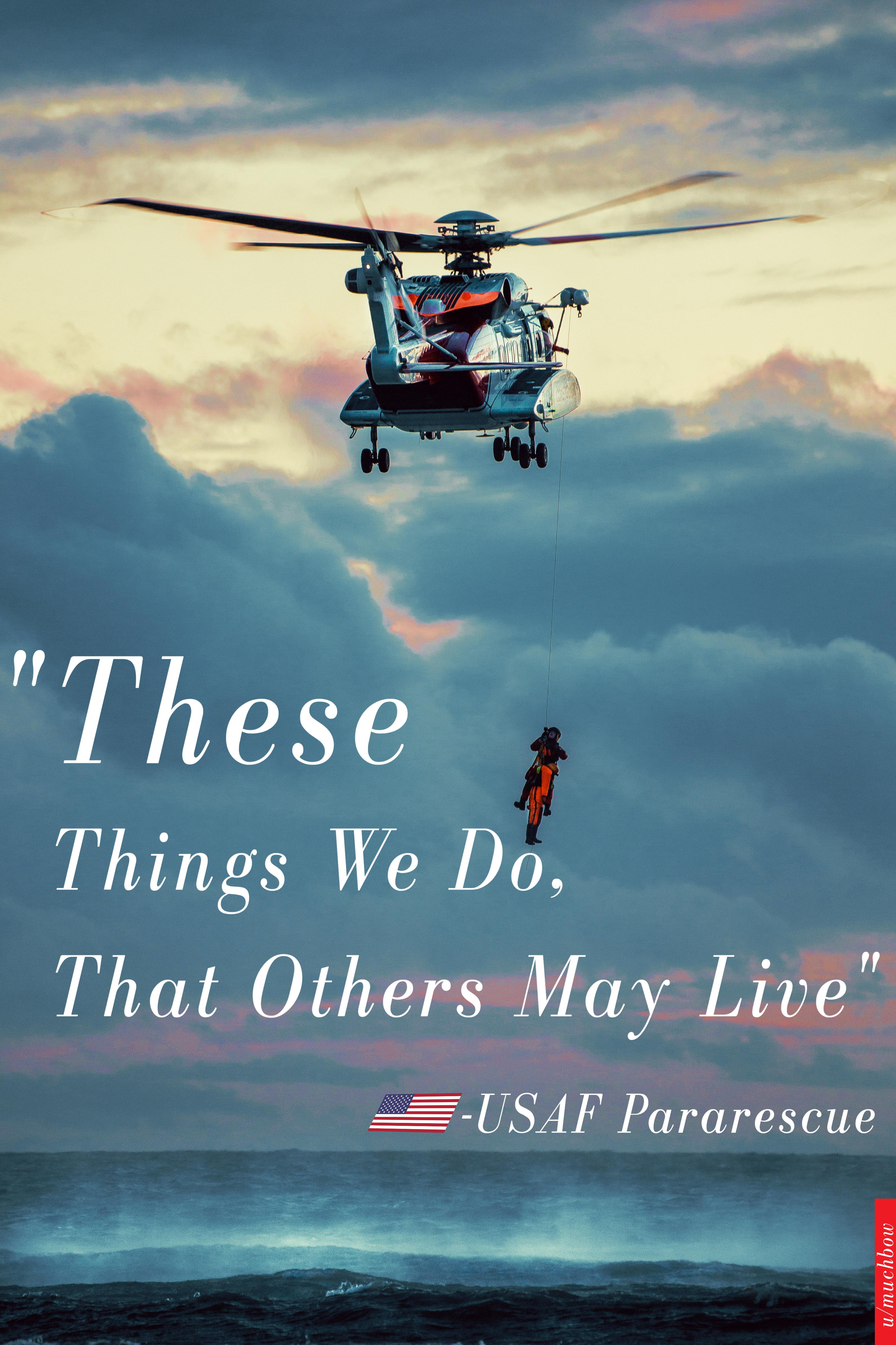 """These Things We Do, That Others May Live"" – USAF Pararescue Motto [3180X4770] [OC]"