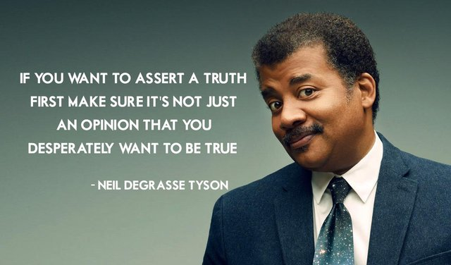 """If you want to assert a truth…""- Neil Degrasse Tyson [1160×680]"