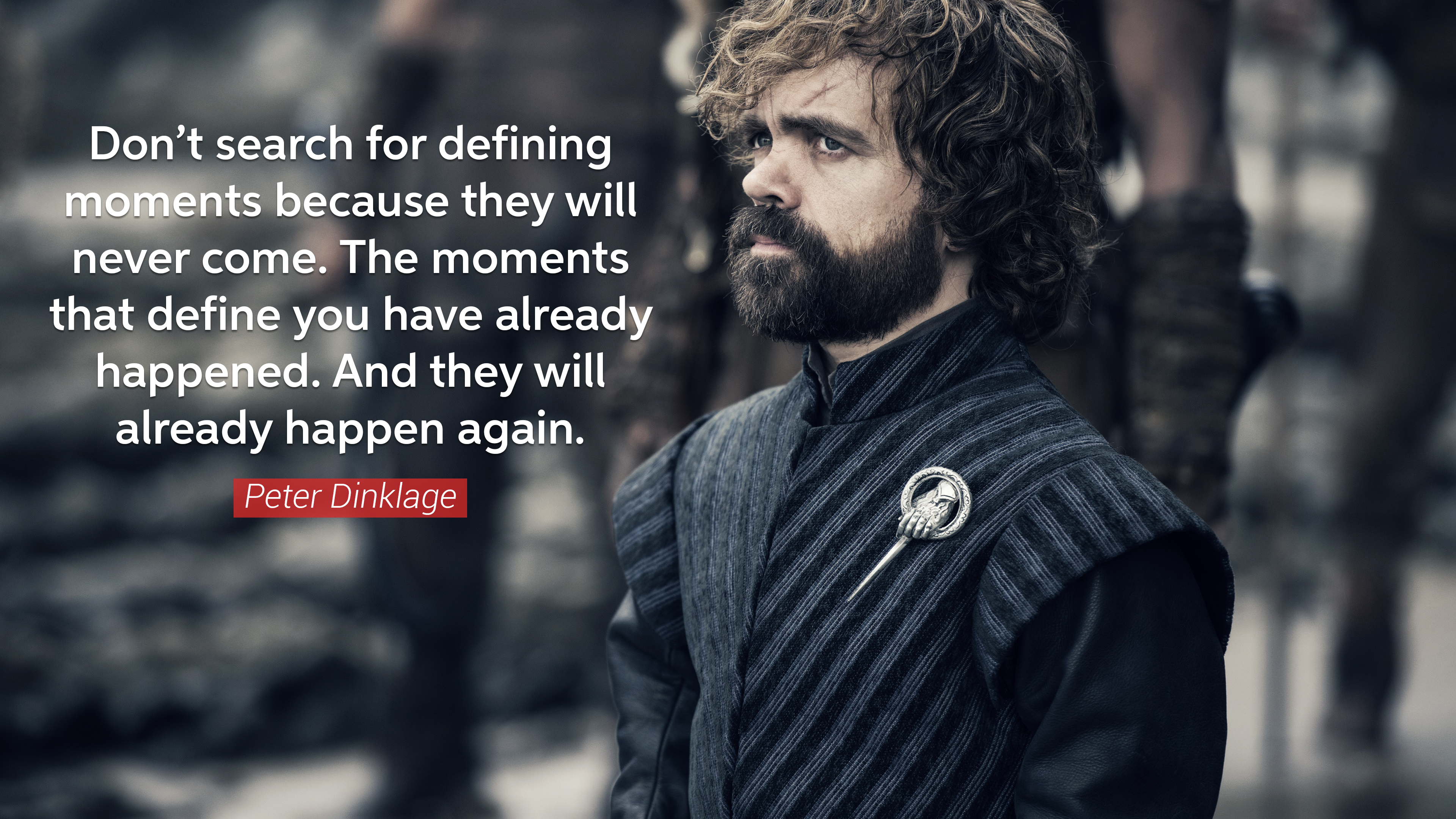 """Don't search for defining moments…"" – Peter Dinklage [3840×2160]"