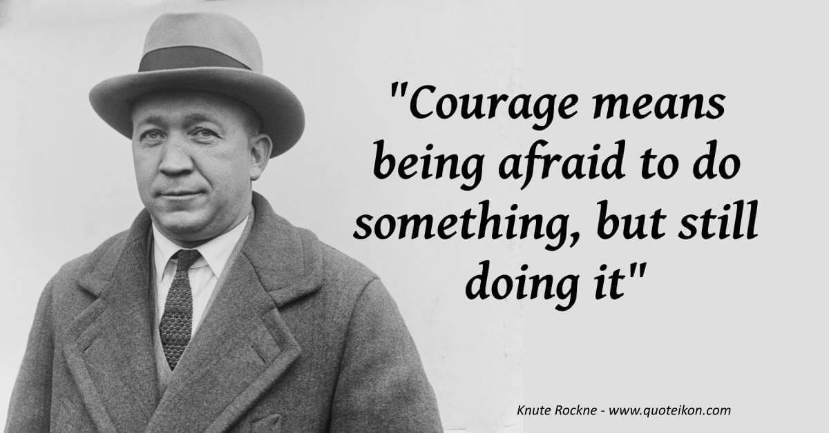"Today is the birthday of legendary Notre Dame Football coach Knute Rockne. ""Courage means being afraid to do something, but still doing it"" [1200×628]"