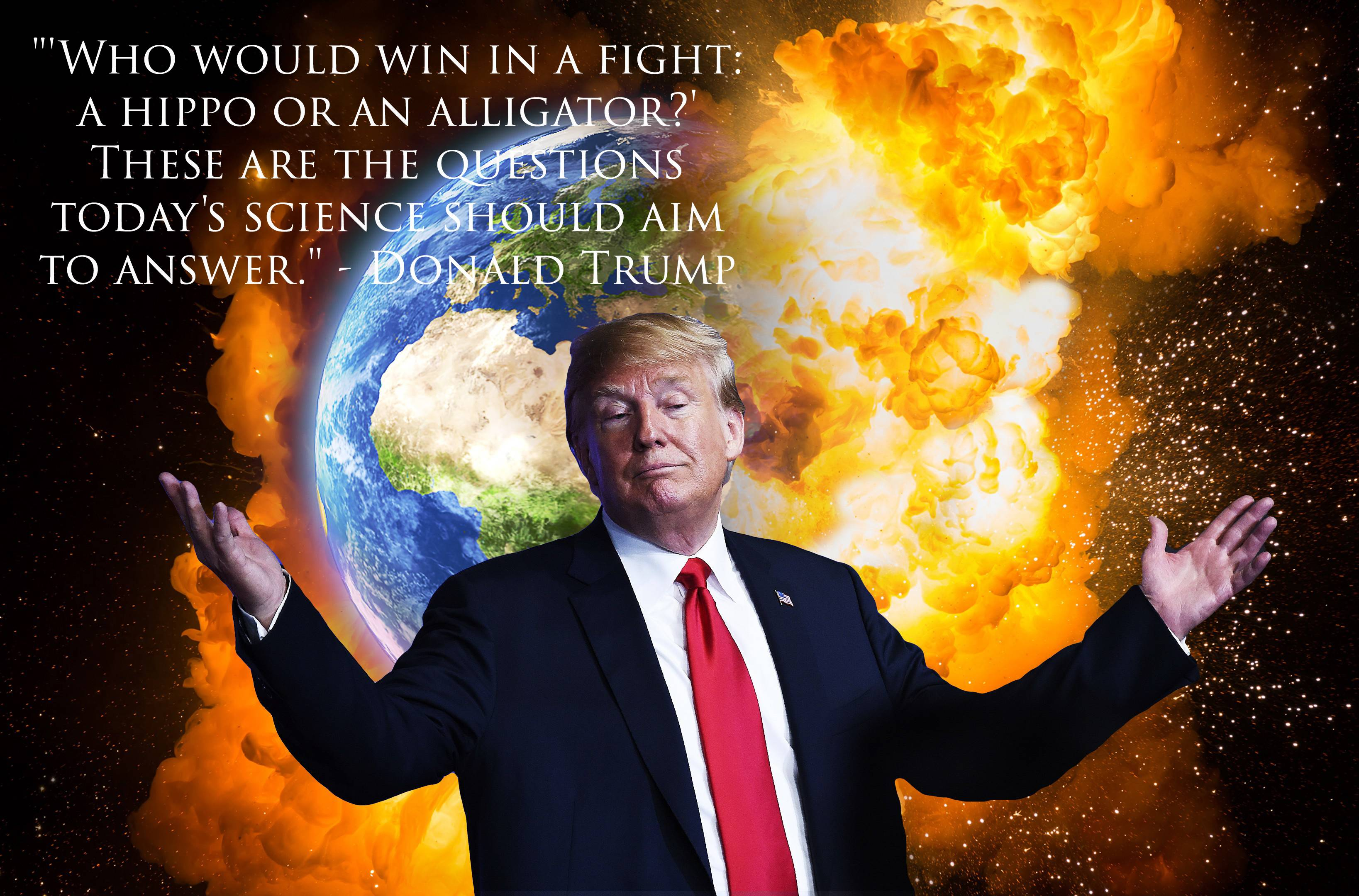 """'Who would win in a fight: a hippo or an alligator…'"" – Donald Trump [3275×2160]"