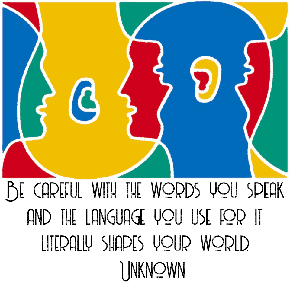"""Be careful with the words you speak…"" -Unknown [960×941]"