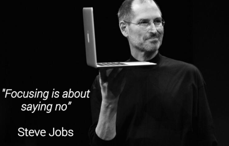 "[Image] ""Focusing is about saying no"" – Steve Jobs"