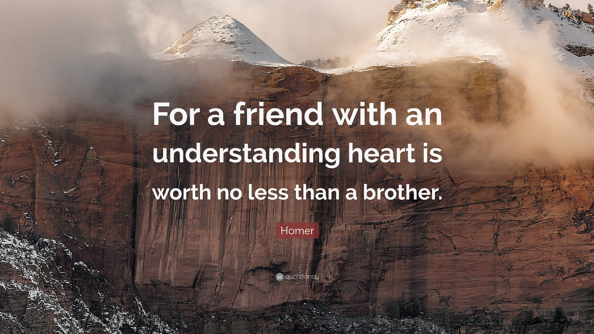 """For a friend with an understanding heart is worth no less than a brother."" – Homer [1919×1080]"