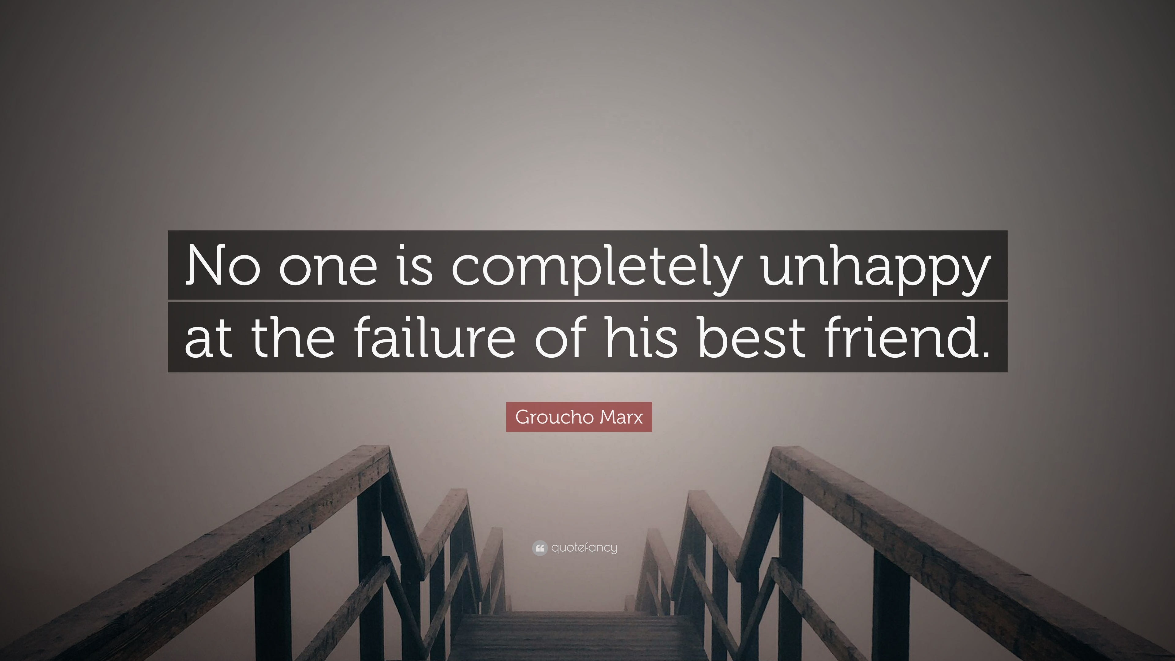 """No one is completely unhappy at the failure of his best friend"" – Groucho Marx [3840 X 2160]"