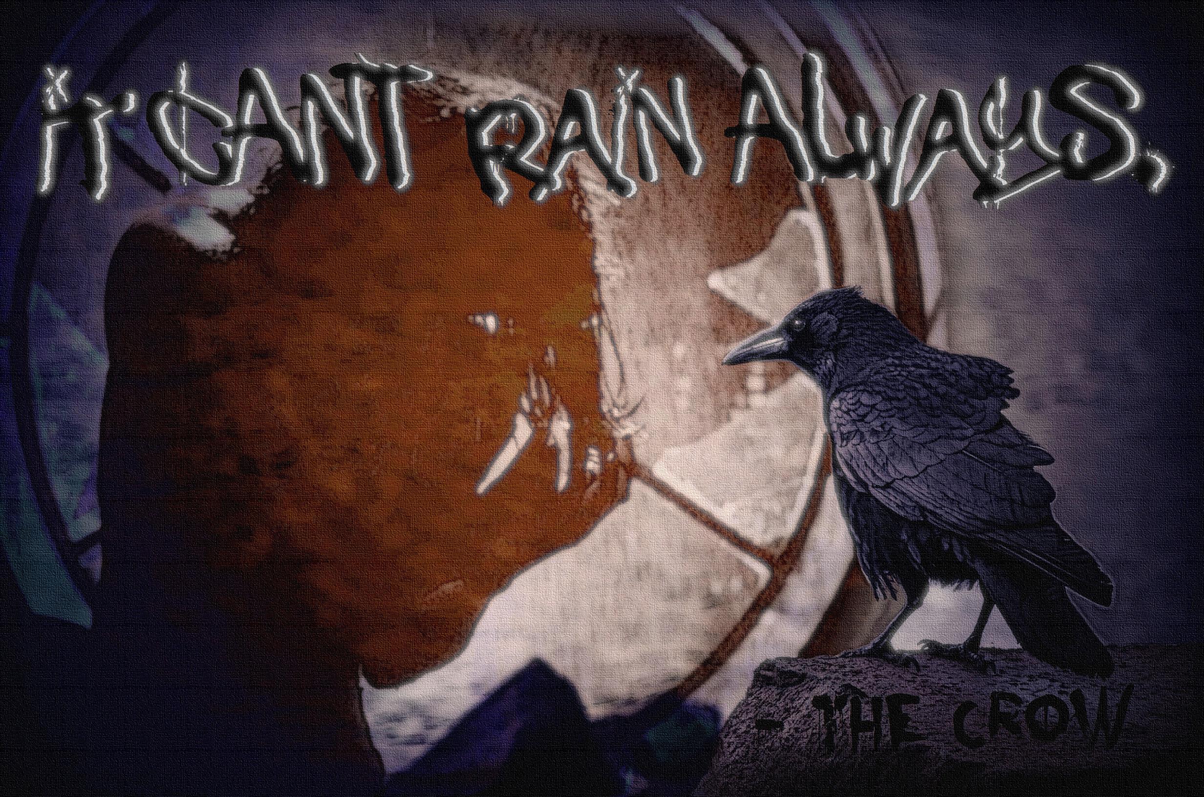"""It can't rain always"" – The Crow [2464×1632] [OC]"