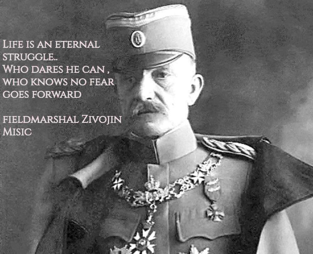 LIFE IS AN ETERNAL STRUGGLE. WHO DARES HE CAN . WHO KNOWS NO FEAR GOES FORWARD FIELDMARSHAL ZIVOIIN MISIO 4' .~ 4%: . https://inspirational.ly