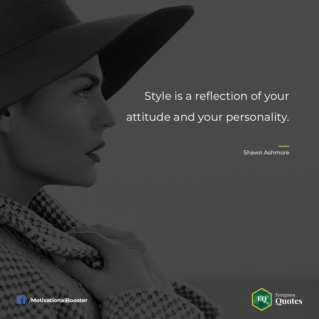 Style is a reflection of your attitude and your personality. #LifeQuotes #LifeLessions #MotivationalQuotes #Top100Quotes #QuotesWithDesign #EvergreenQuotes