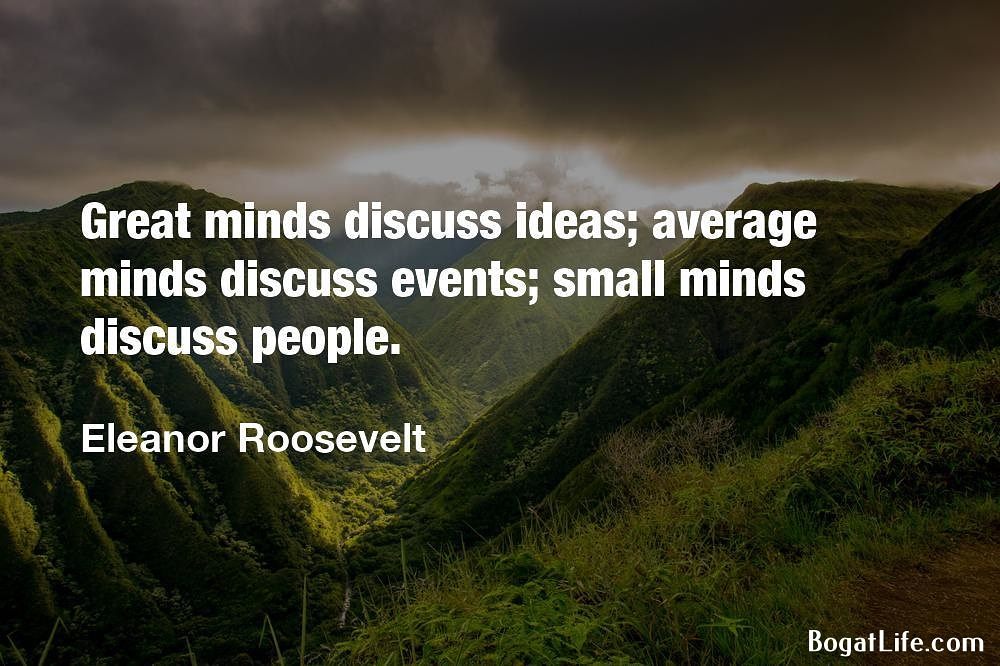 """Great minds discuss ideas…"" ~Eleanor Roosevelt [1000×666]"