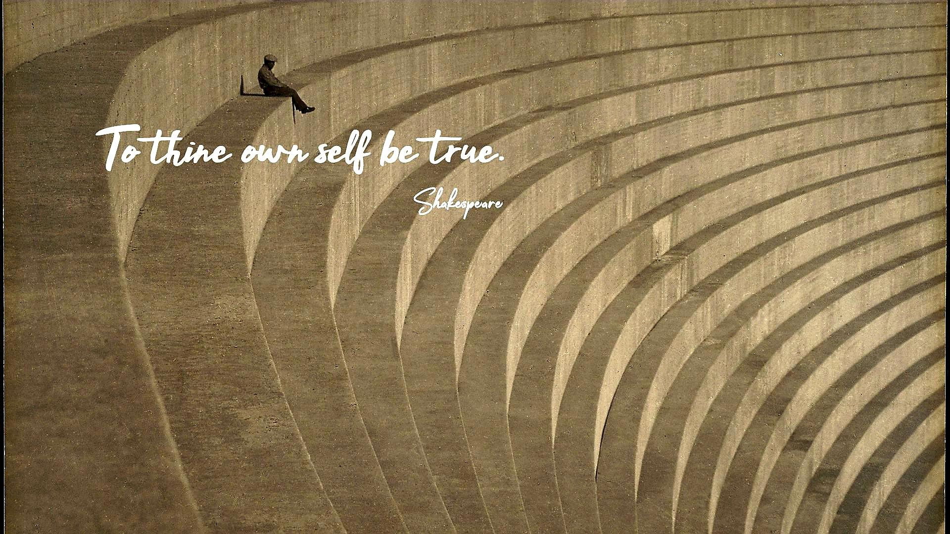 """To thine own self be true."" – Shakespeare [1920×1080]"