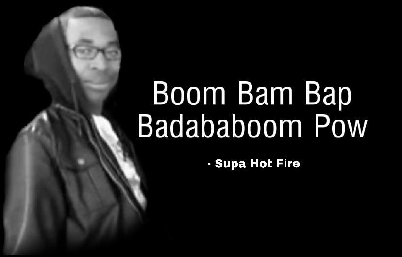 """""""Boom bam bap… """" – Supa Hot Fire [300×400]"""