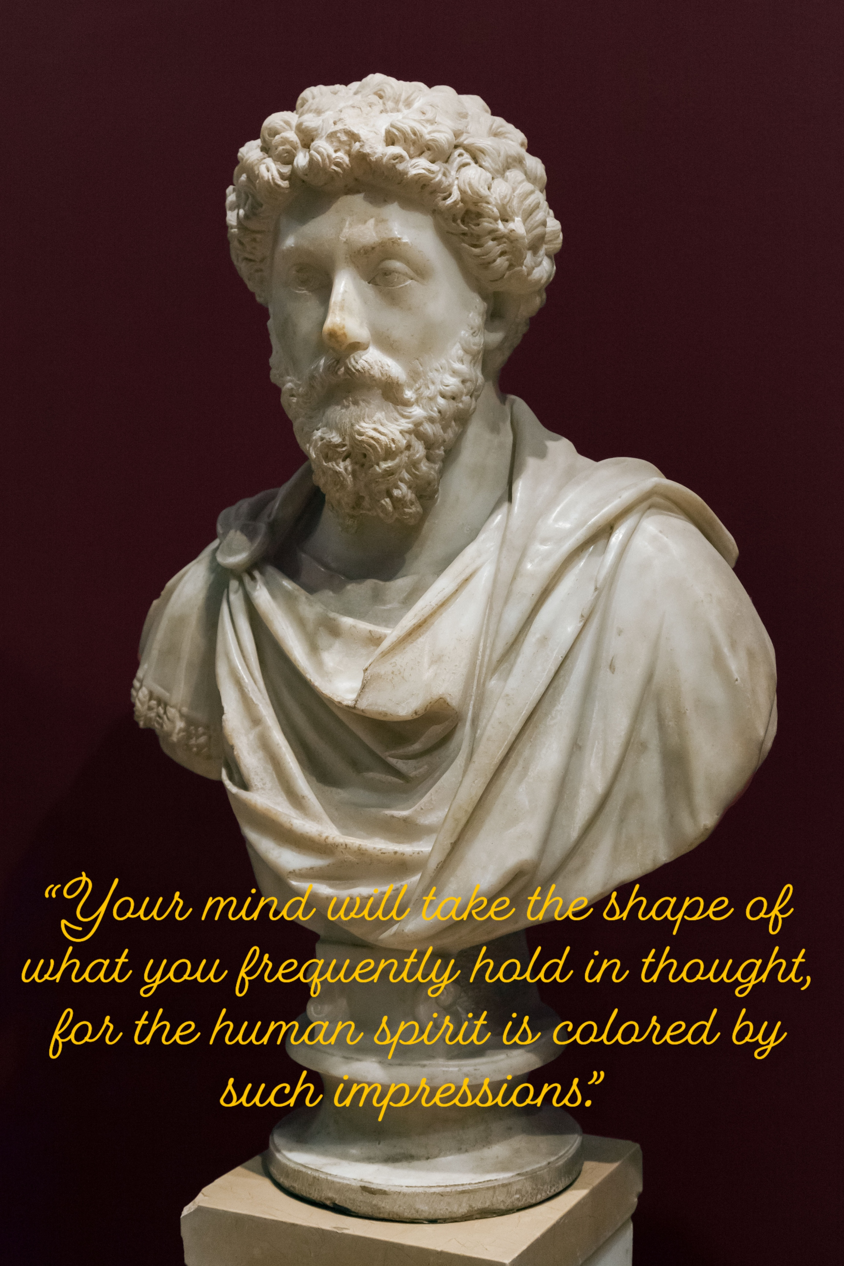 "| ""Your mind will take the shape of what you frequently hold in thought …"" 