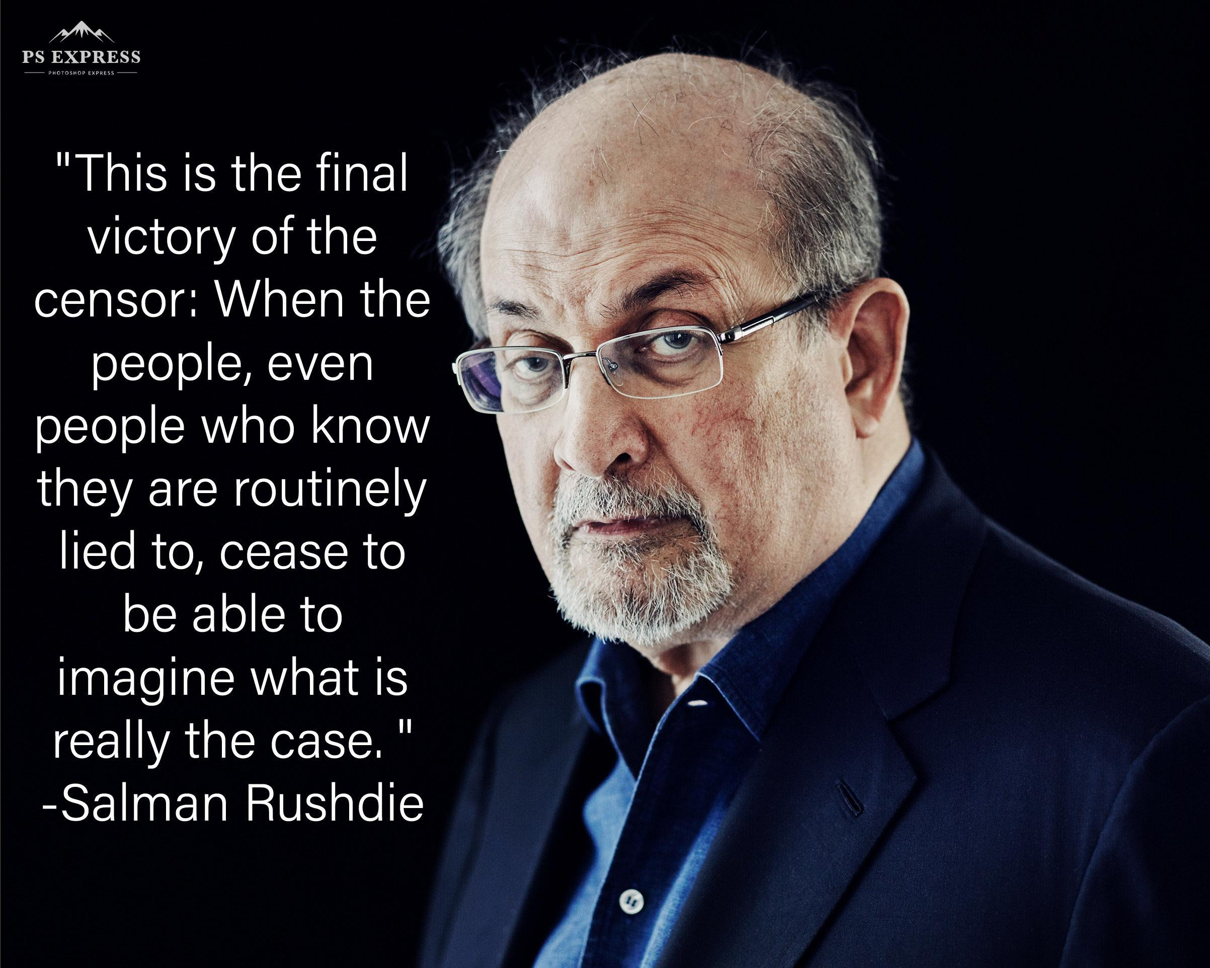 """This is the final victory of the censor…"" -Salman Rushdie [2405×1924]"