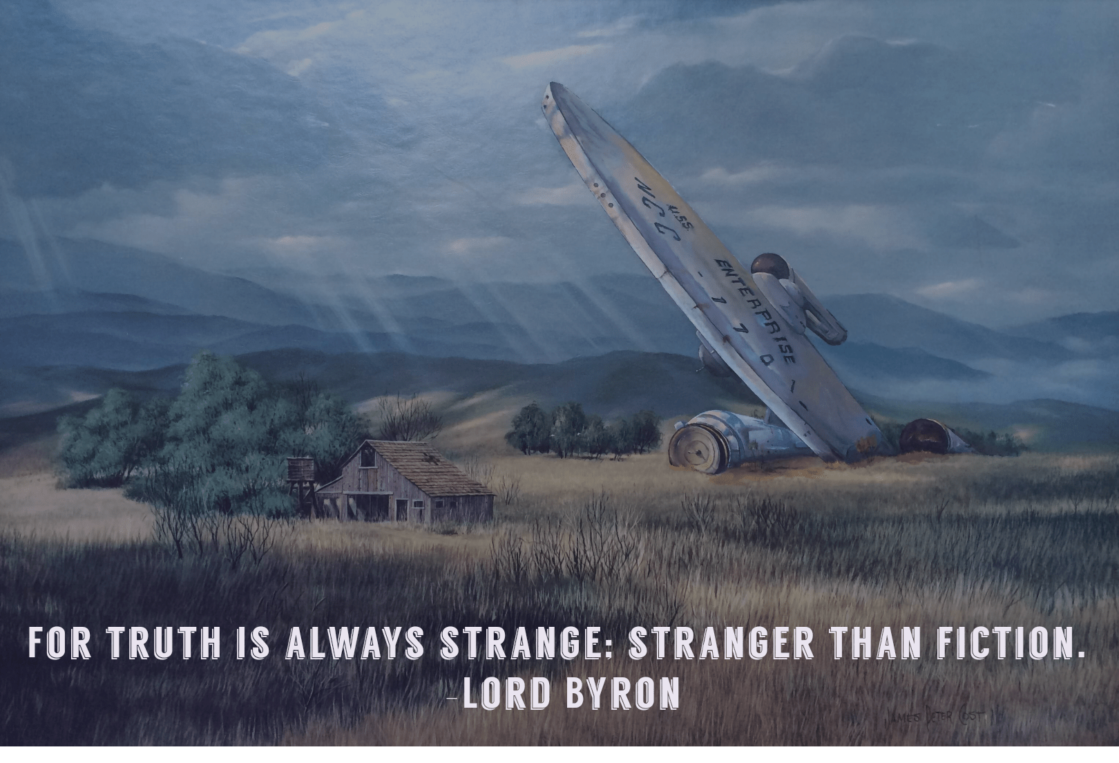 """For truth is always strange: stranger than fiction."" – Lord Byron[1620×1104]"