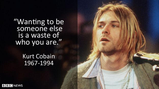 """Wanting to be someone else is a waste of who you are."" -Kurt Cobain [624×351]"