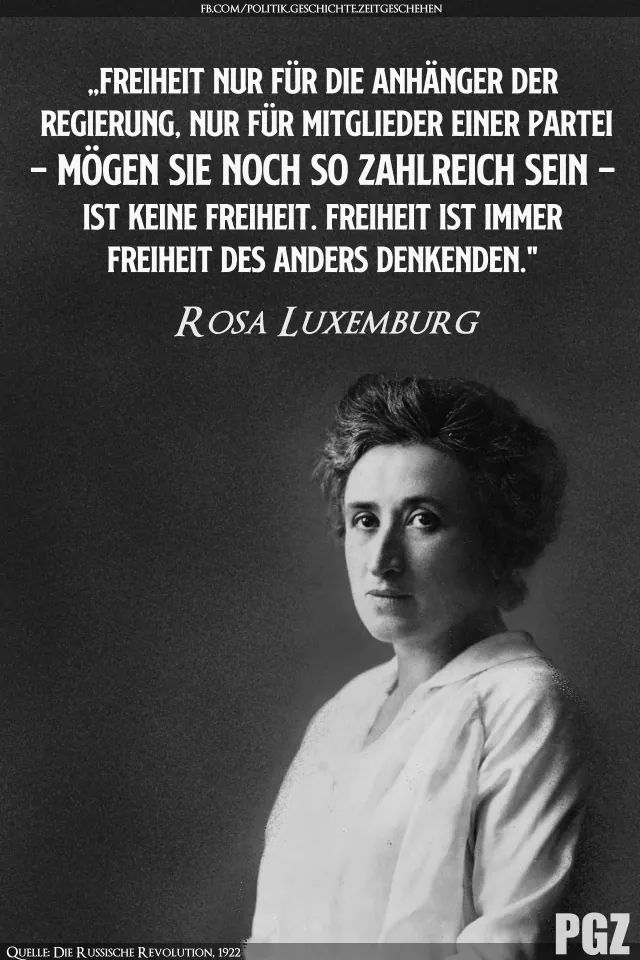"""Freedom only for the supporters of the government, only for the members of a party – as numerous as they may be – is no freedom. Freedom is always freedom of the dissidents."" -Rosa Luxemburg [640×960]"