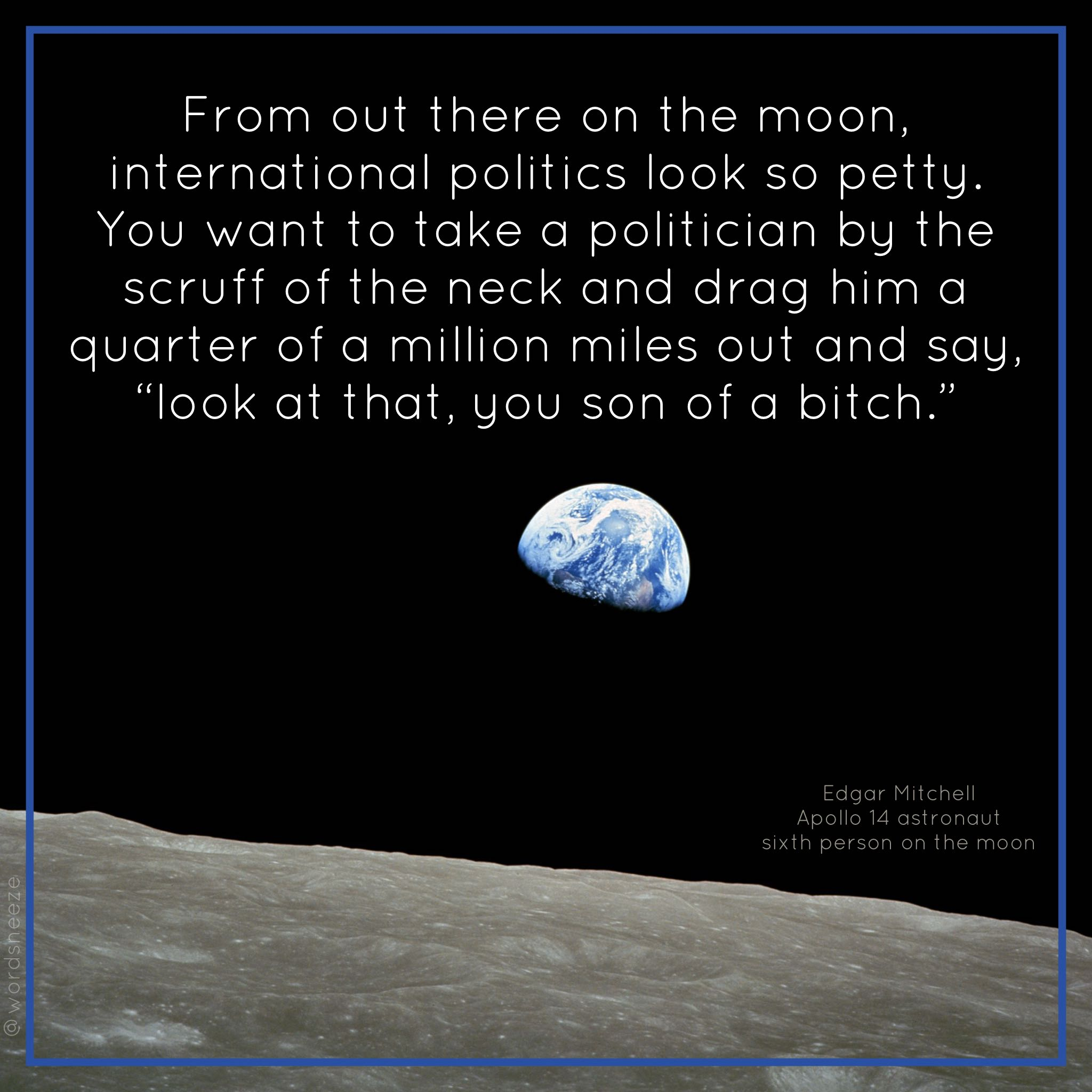 """From out there on the moon, international politics look so petty."" Edgar Mitchell, Apollo 14 [2048 x 2048]"