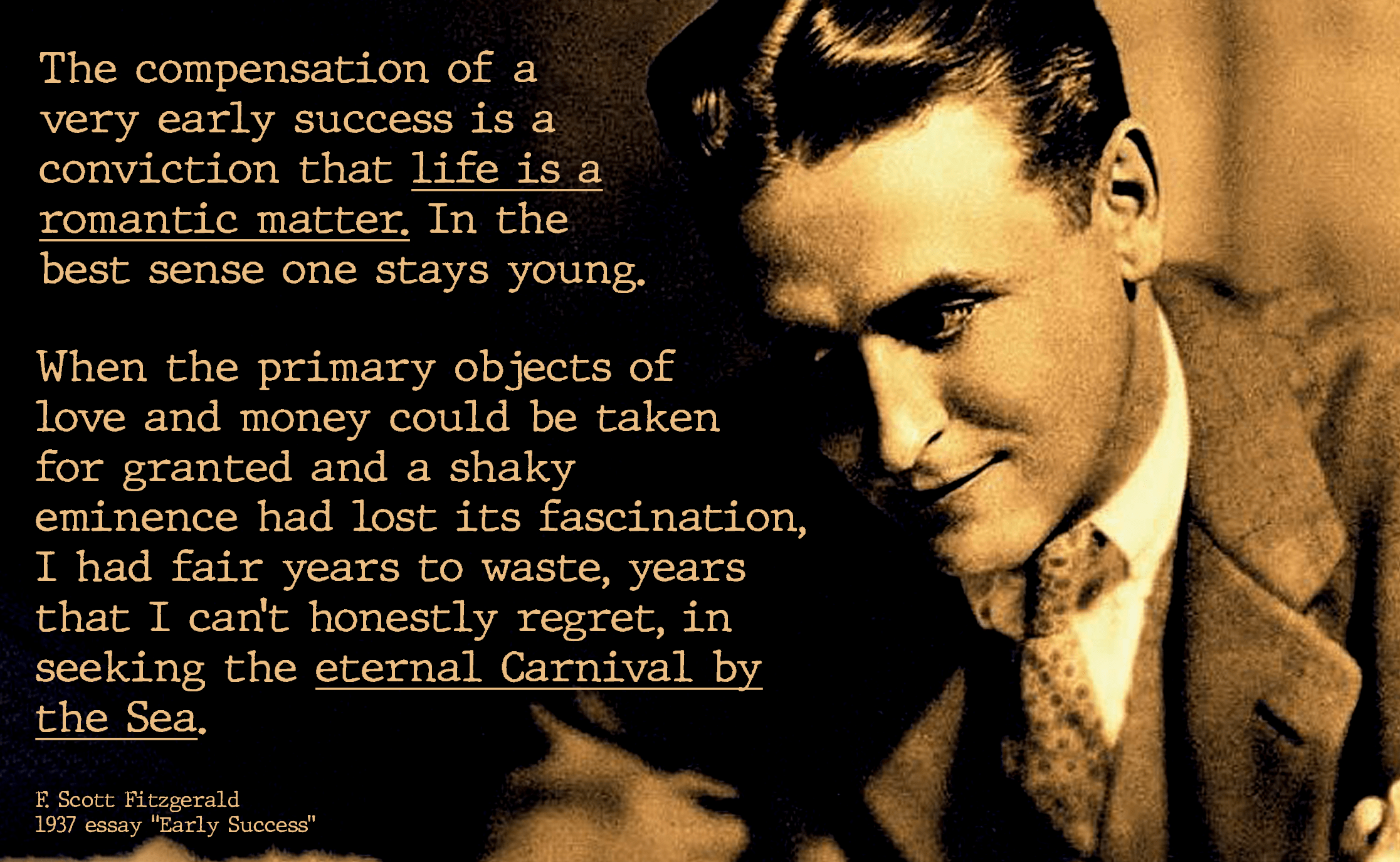 "[2233 x 1374] ""The compensation of a very early success is a conviction that life is a romantic matter…"" Scott Fitzgerald on living through success"