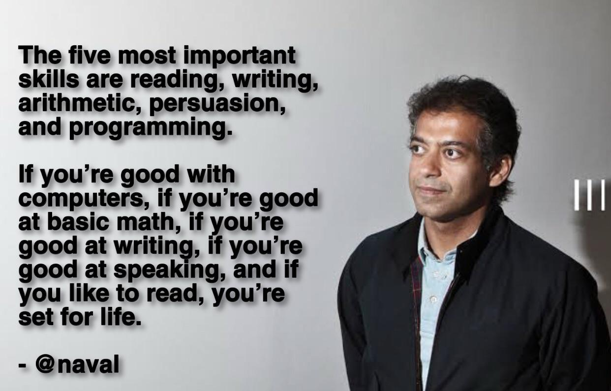 """The five most important skills are reading, writing, arithmetic, persuasion, and programming…"" ~ Naval Ravikant [1242 x 795]"