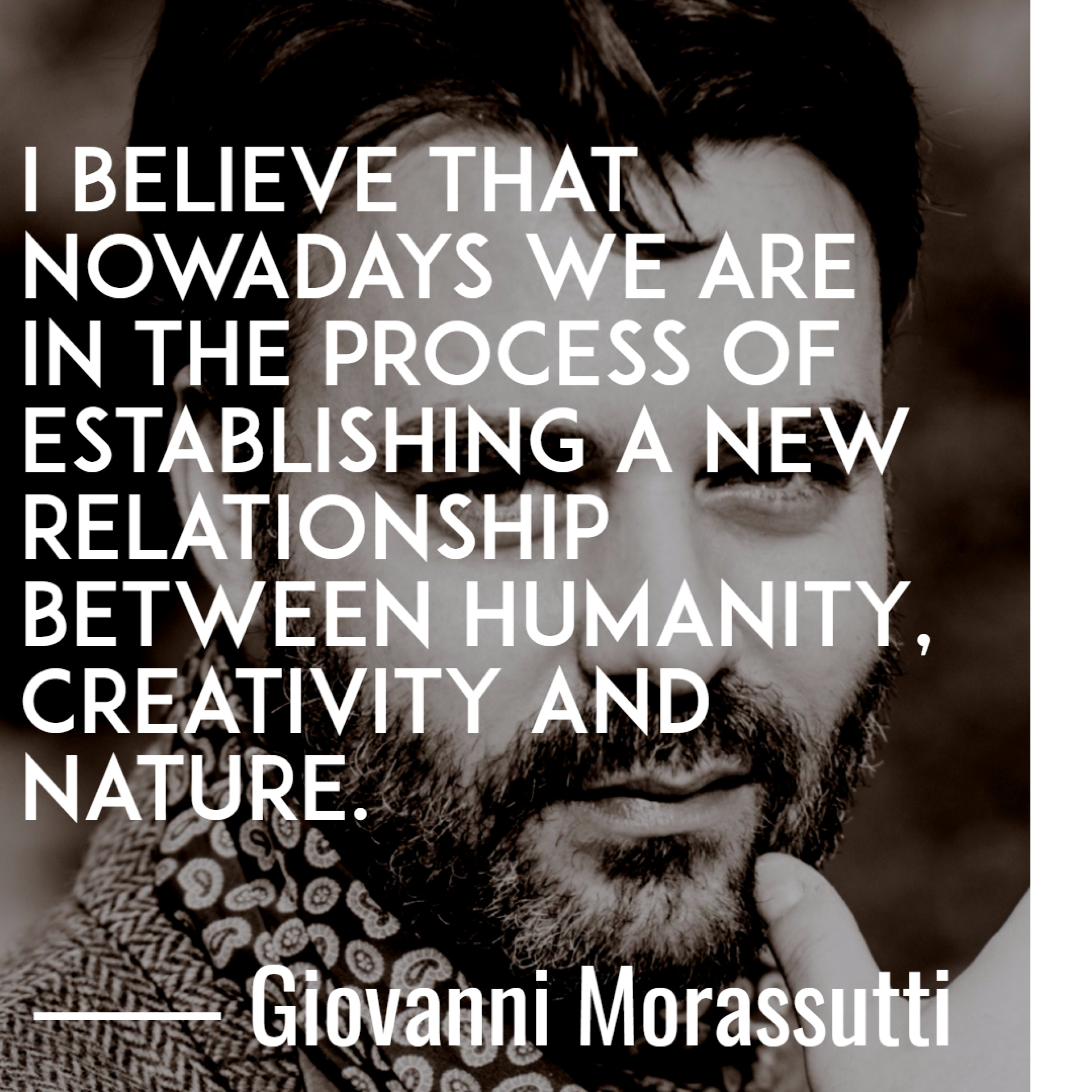 """I believe that nowadays we are in the process of establishing a new relationship between humanity, creativity and nature."" ― Giovanni Morassutti (3000 x 3000)"