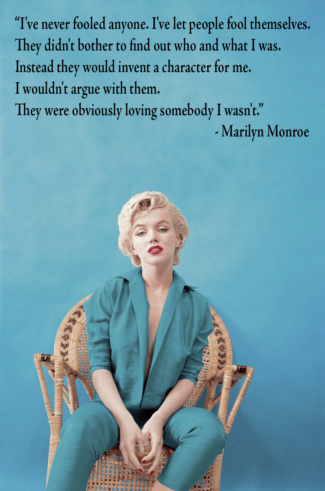 """I've never fooled anyone. I've let people fool themselves…"" – Marilyn Monroe [1072×1615]"