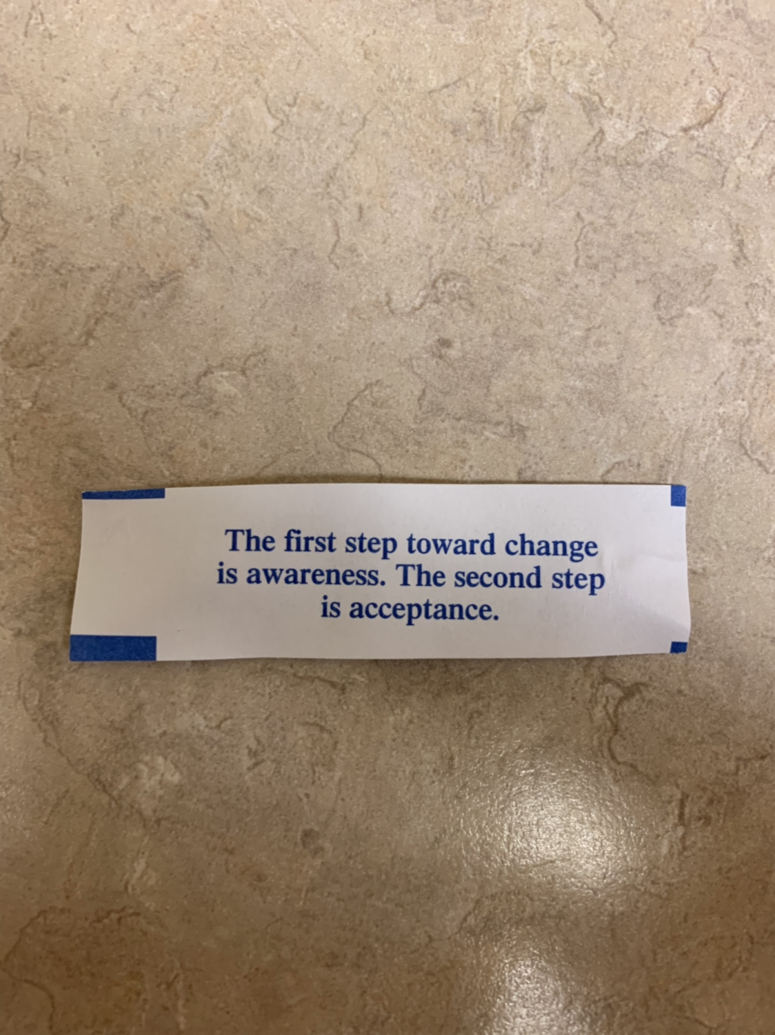 [Image] From a fortune cookie. The first two steps are always the hardest.