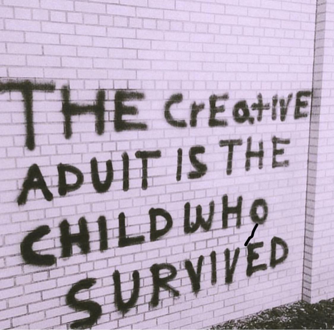 The Creative Adult Is The Child Who Survived – Anonymous (100×100)