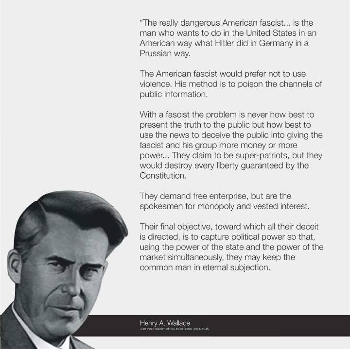 """The really dangerous American fascist…""-Henry A. Wallace [720×719]"