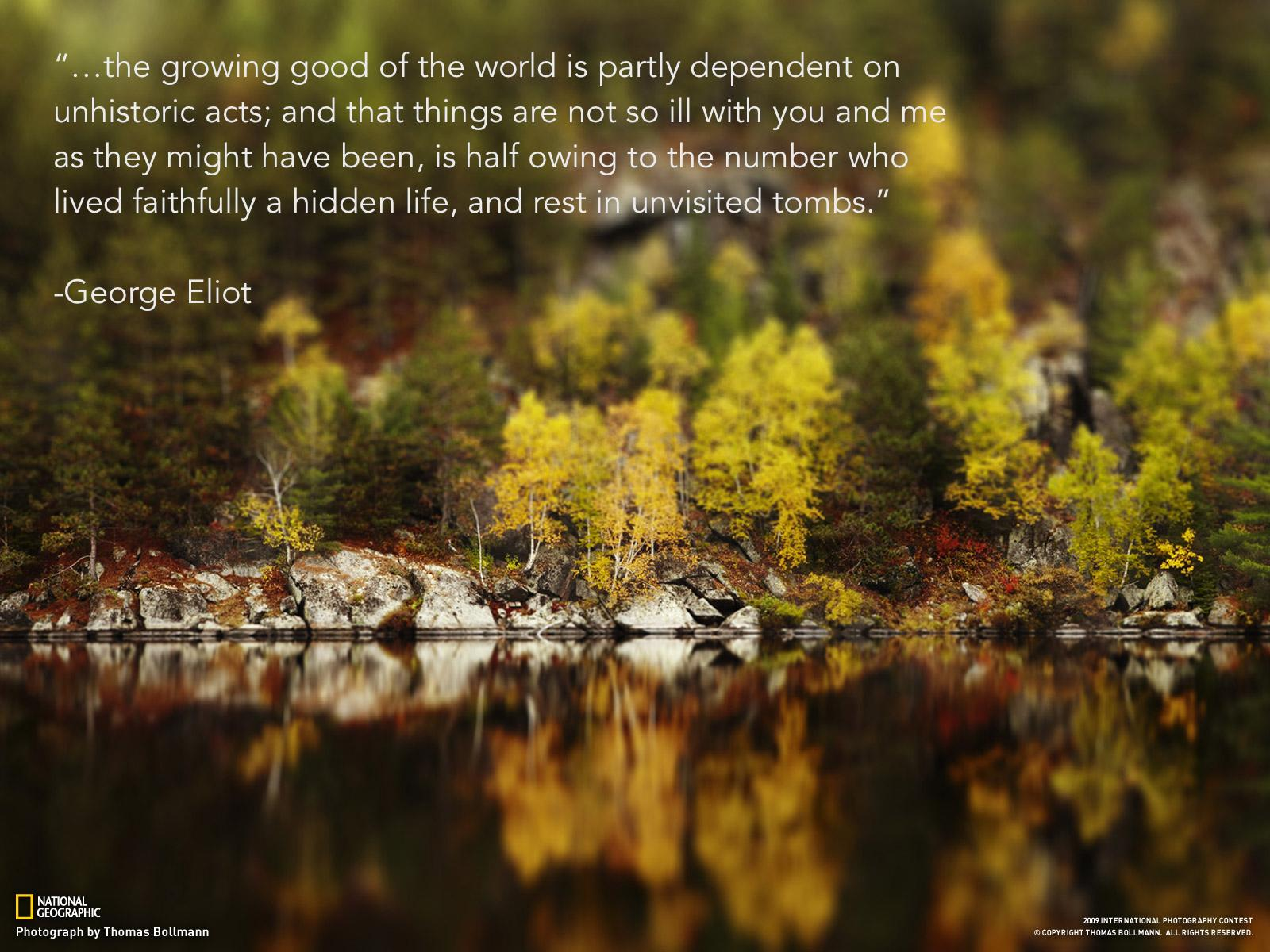 """…the growing good of the world…"" -George Eliot [1600×1200][OC]"