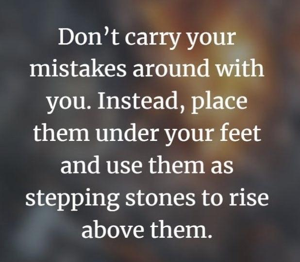 [Image] Don't let the weight of your mistakes knock you down