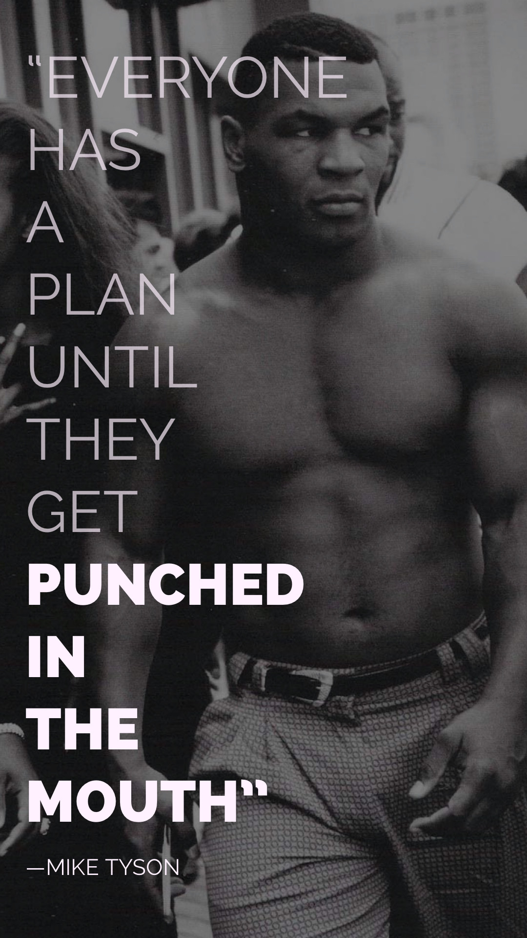 Everyone has a plan… -Mike Tyson [720×1280] [OC]