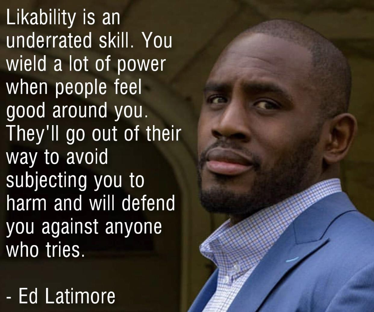 """Likability is an underrated skill…"" – Ed Latimore [1242 x 1035]"