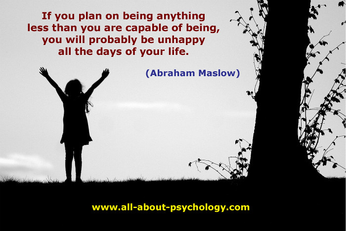 """If you plan on being anything less than what you are capable of, you will probably be unhappy all the days of your life"" – Abraham Maslow [700 x 467]"