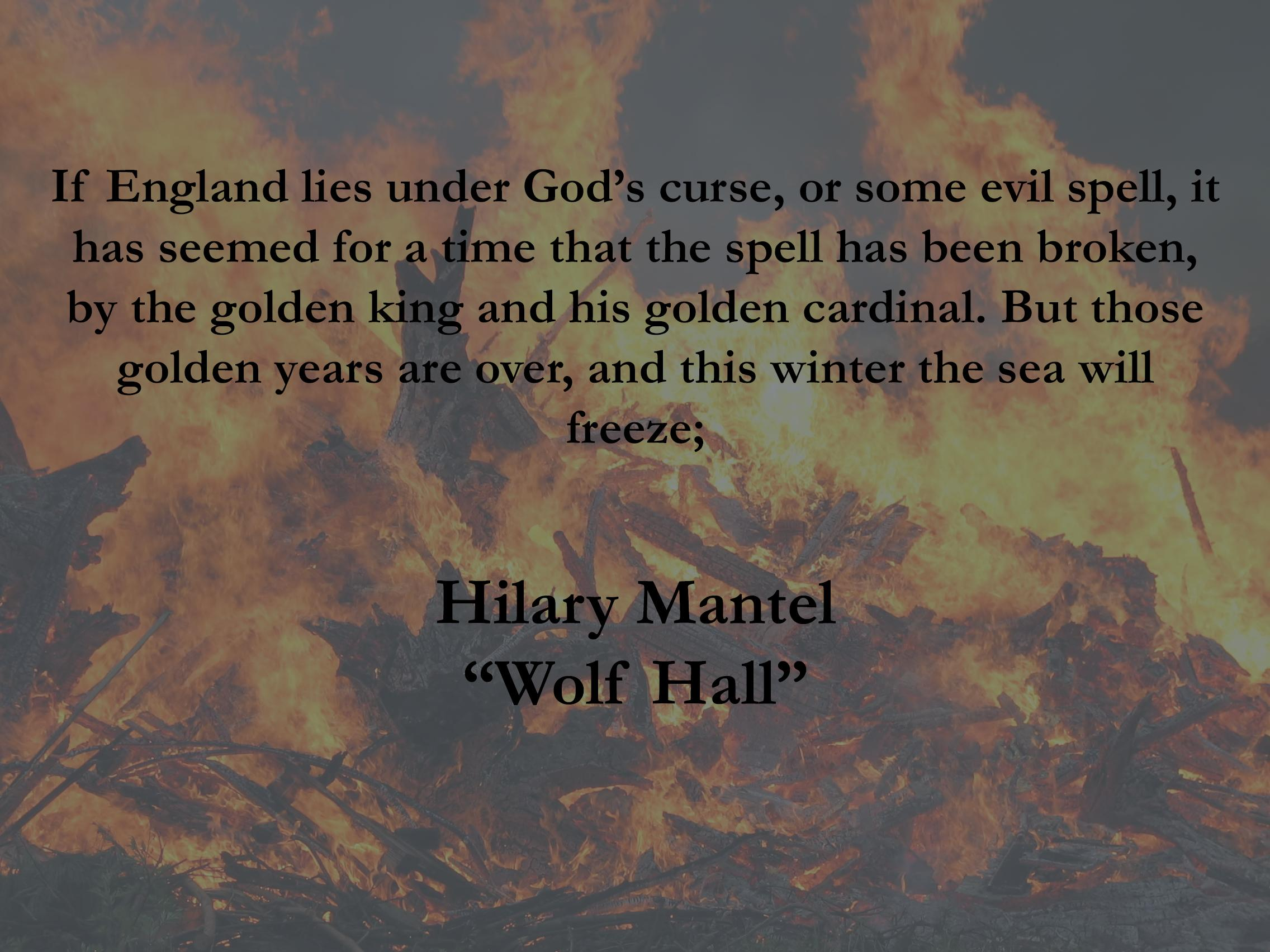 """But those golden years are over…"" From Hilary Mantel's ""Wolf Hall"" [2272×1704]"
