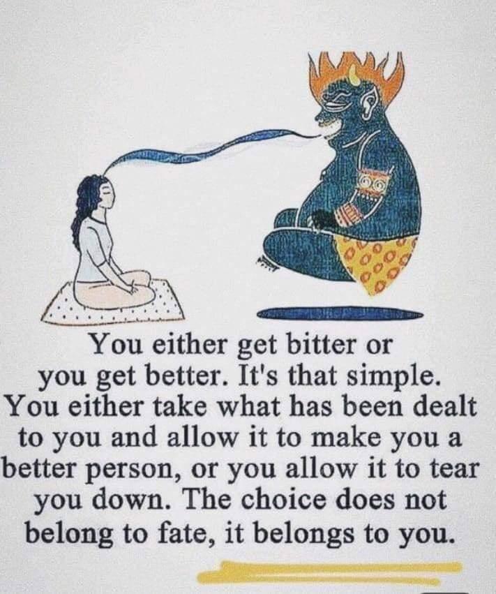 [Image] Get bitter or get better.