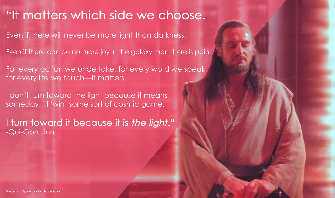 """It matters which side we choose…"" -Qui-Gon Jinn [1379×816]"