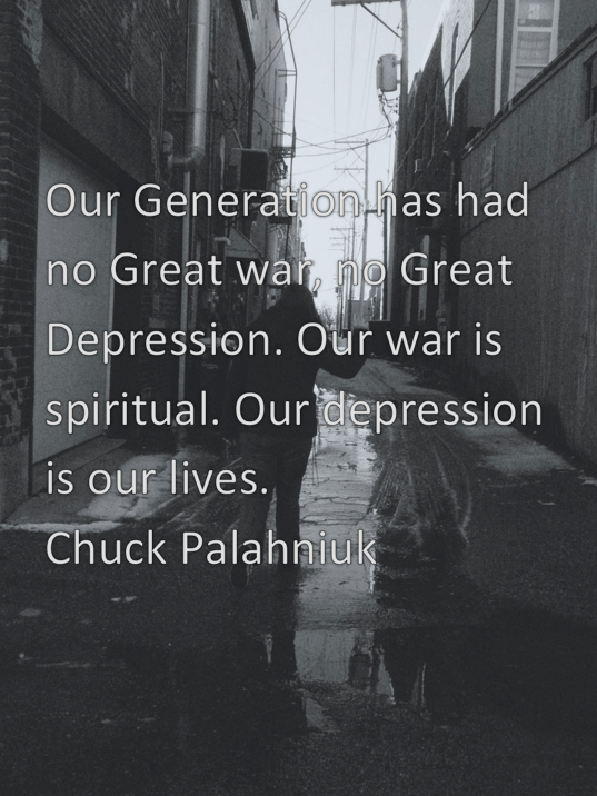 """Our Generation has had…""Chuck Palahniuk [537 × 716]"