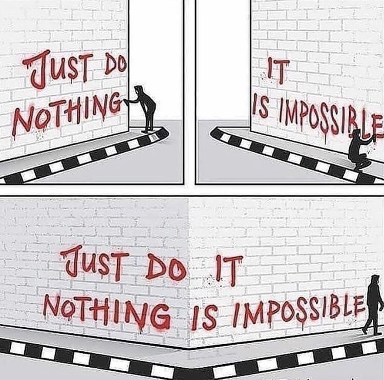 [Image] Just do it Nothing is impossible