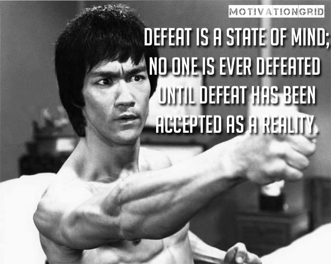 """Defeat is a state of mind…"" Bruce lee [655×523]"