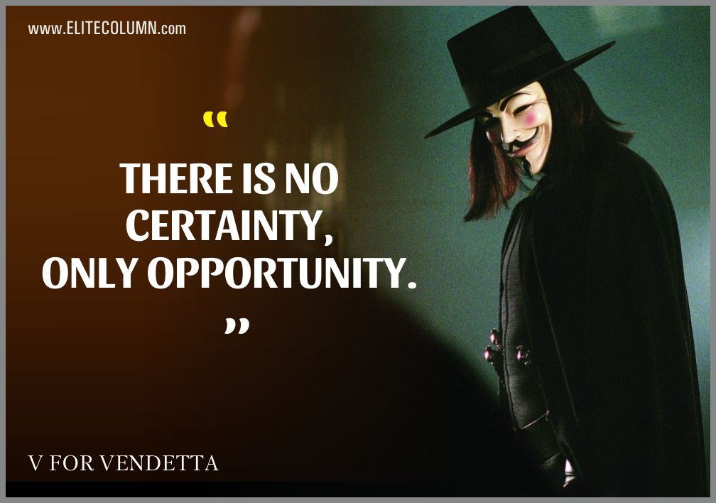 """There is no certainty, only opportunity"" – V – ( 1008×708)"