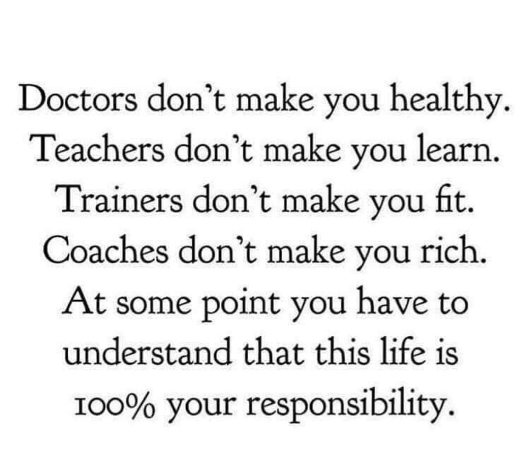 [Image] Others can help but you got to take responsibility.
