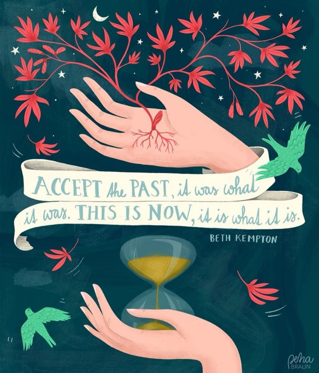 Accept the past, it was what it was. This is now, it is what it is. Beth Kempton; [1080×1262]