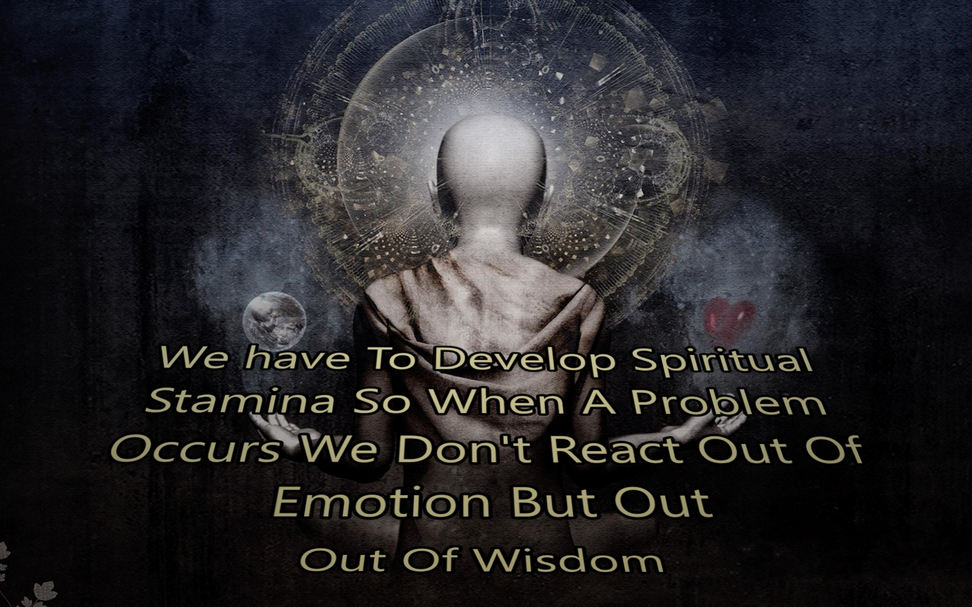 We have To Develop Spiritual Stamina So When A Problem Occurs We Don't React Out Of Emotion But Out Of Wisdom (Unknown) (1920×1200)